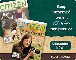 Keep informed with a Christian perspective. Subscribe to Citizen magazine today.